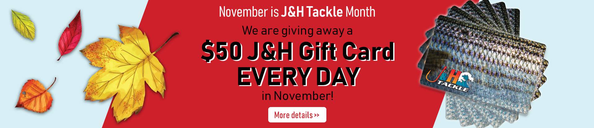 November Is J&H Tackle Month